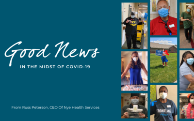 Good News In The Midst Of COVID-19 From Russ Peterson, CEO Of Nye Health Services